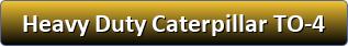 Heavy Duty Caterpillar TO-4 Driveline Fluids